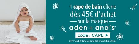 Une cape de bain offerte dès 45€ d'achat sur aden+anais > voir conditions