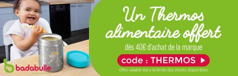 Un thermos offert dès 40€ d'achat de la marque Badabulle > voir conditions