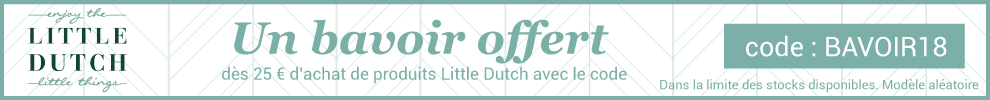 Un bavoir Little Dutch offert ! > voir conditions