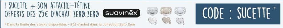 1 sucette + attache-sucette offerts dès 25€ d'achat de la collection Zero Zero par Suavinex  > voir conditions