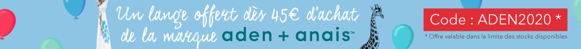 Un lange offert dès 45€ d'achat Aden+Anais ! > voir conditions