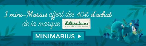1 Mini Marius offert dès 40€ d'achat sur la marque Lilliputiens  > voir conditions
