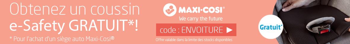 Un coussin e-Safety d'une valeur de 55€ OFFERT dès l'achat d'un siège auto de la marque Maxi-cosi > voir conditions