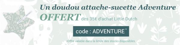 Un doudou attache-sucette Adventure mint offert ! > voir conditions
