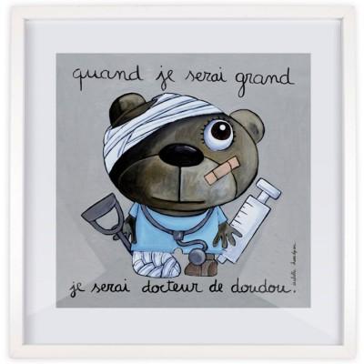 Affiche encadrée Quand je serai grand je serai docteur de doudou (50 x 50 cm )  par Isabelle Kessedjian