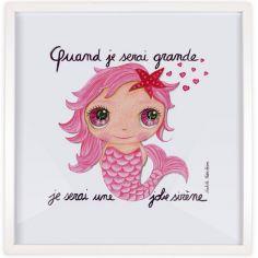 Affiche encadrée Quand je serai grande je serai une jolie sirène (50 x 50 cm )