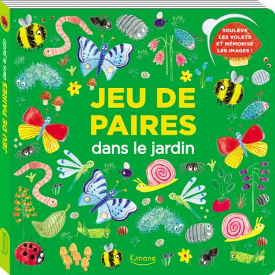 Livre jeu de paires Dans le jardin Editions Kimane