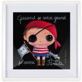 Affiche encadrée Quand je serai grand je serai Pirate (50 x 50 cm ) - Isabelle Kessedjian