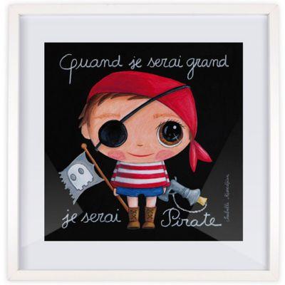 Affiche encadrée Quand je serai grand je serai Pirate (30 x 30 cm)  par Isabelle Kessedjian