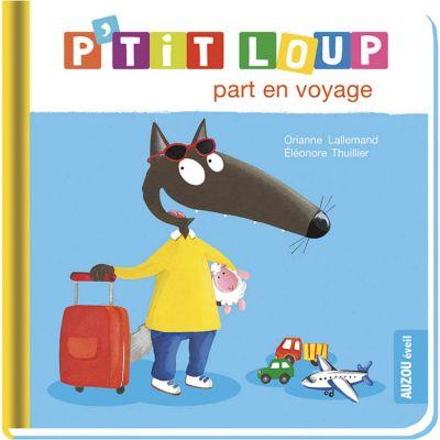 Livre P'tit loup part en voyage  par Auzou Editions