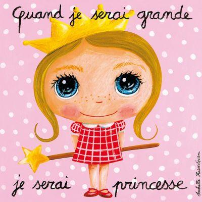 Tableau Quand je serai grande je serai princesse (15 x 15 cm)  par Isabelle Kessedjian