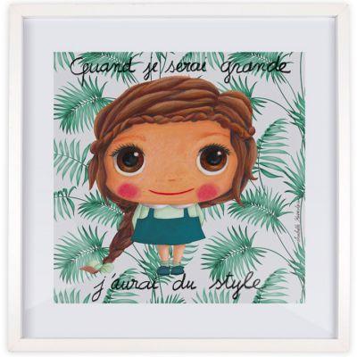 Affiche encadrée Quand je serai grande j'aurai du style (50 x 50 cm )  par Isabelle Kessedjian