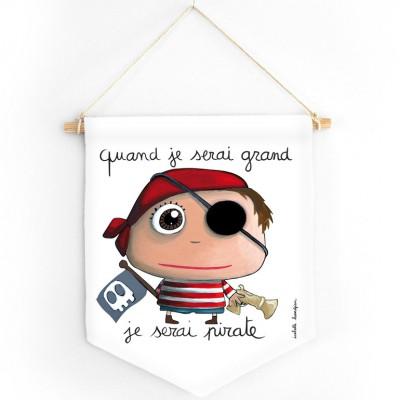 Fanion Quand je serai grand je serai Pirate  par Isabelle Kessedjian