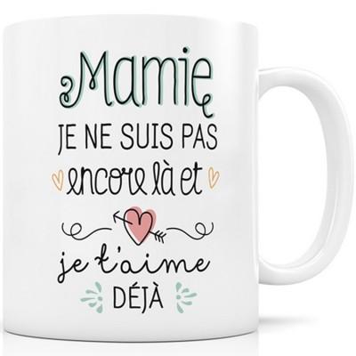 Mug Mamie je ne suis pas encore là et Je t'aime déjà  par Créa Bisontine