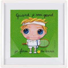 Affiche encadrée Quand je serai grand je ferai du tennis (50 x 50 cm )