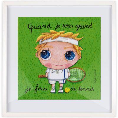 Affiche encadrée Quand je serai grand je ferai du tennis (50 x 50 cm )  par Isabelle Kessedjian