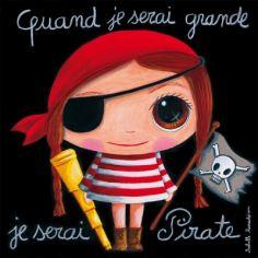 Tableau Quand je serai grande je serai pirate (100 x 100 cm)
