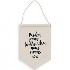 Fanion Pardon pour le désordre (26 x 37 cm)