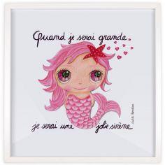Affiche encadrée Quand je serai grande je serai une jolie sirène (30 x 30 cm)