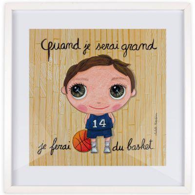 Affiche encadrée Quand je serai grand je ferai du basket (50 x 50 cm )  par Isabelle Kessedjian