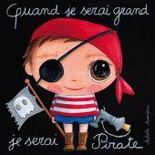 Tableau Quand je serai grand je serai pirate (15 x 15 cm) - Isabelle Kessedjian