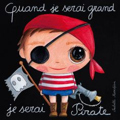 Tableau Quand je serai grand je serai pirate (15 x 15 cm)