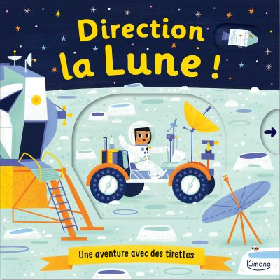 Livre à tirettes Direction la lune ! Editions Kimane