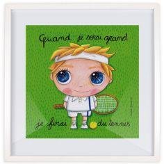 Affiche encadrée Quand je serai grand je ferai du tennis (30 x 30 cm)