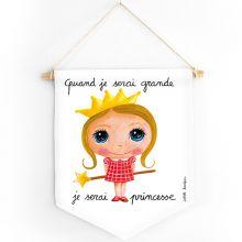 Fanion Quand je serai grande je serai princesse  par Isabelle Kessedjian