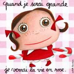 Tableau Quand je serai grande je verrai la vie en rose (100 x 100 cm)