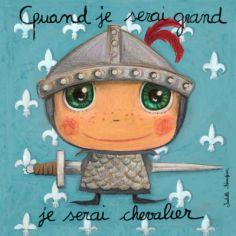 Tableau Quand je serai grand je serai chevalier (15 x 15 cm)