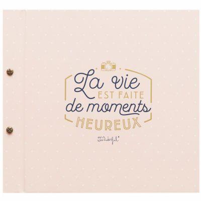 Album photo La vie est faite de moments heureux (64 pages)  par Mr. Wonderful