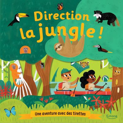 Livre à tirettes Direction la jungle ! Editions Kimane