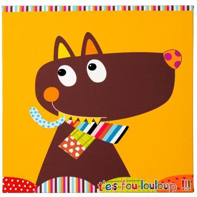 Tableau Monsieur Louloup T'es Fou Louloup (30 x 30 cm)  par Ebulobo