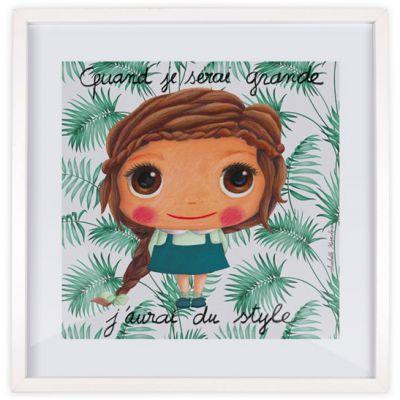 Affiche encadrée Quand je serai grande j'aurai du style (30 x 30 cm)  par Isabelle Kessedjian