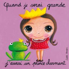 Tableau Quand je serai grande j'aurai un prince charmant (30 x 30 cm)