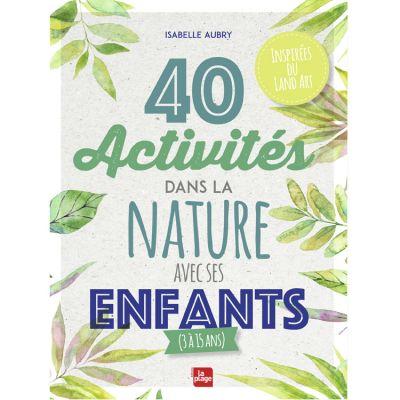 Livre 40 activités dans la nature avec ses enfants