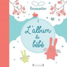 L'album de bébé  par Trousselier