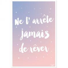 Affiche Ne t'arrête jamais de rêver bleu et rose (40 x 60 cm)