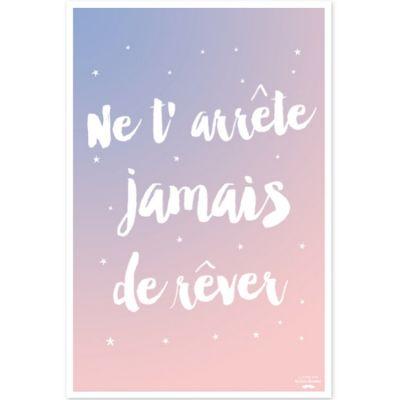 Affiche Ne t'arrête jamais de rêver bleu et rose (40 x 60 cm)  par Créa Bisontine