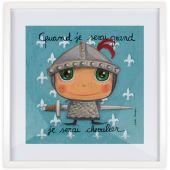 Affiche encadrée Quand je serai grand je serai chevalier (30 x 30 cm) - Isabelle Kessedjian