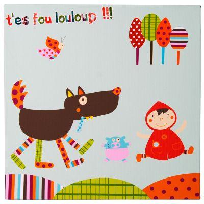 Tableau T'es Fou Louloup (30 x 30 cm)  par Ebulobo