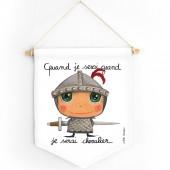 Fanion Quand je serai grand je serai chevalier - Isabelle Kessedjian