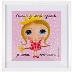 Affiche encadrée Quand je serai grande je serai princesse (30 x 30 cm)