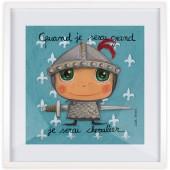Affiche encadrée Quand je serai grand je serai chevalier (50 x 50 cm ) - Isabelle Kessedjian